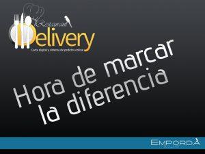 Restaurant Delivery - Hora de marcar la diferencia
